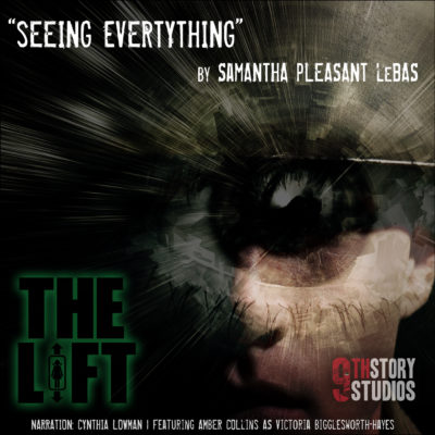 "S2E11: ""Seeing Everything"" by Samantha Pleasant LeBas"